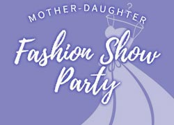 Mother Daughter Fashion Show Party